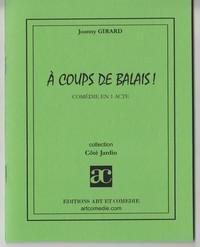 A COUPS DE BALAIS !