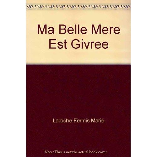 MA BELLE MERE EST GIVREE