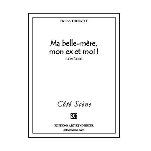 MA BELLE-MERE, MON EX ET MOI !