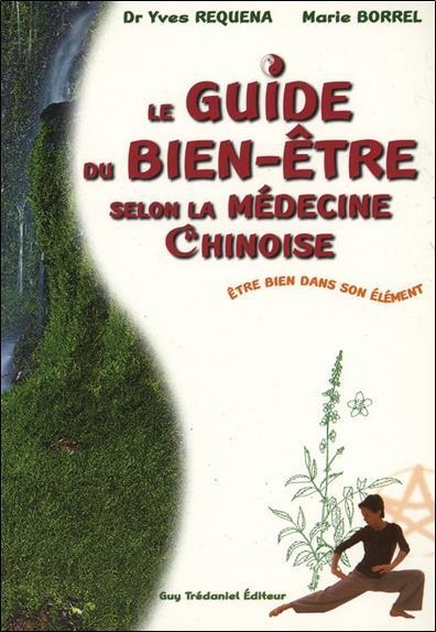 GUIDE DU BIEN ETRE SELON LA MEDECINE CHINOISE (LE)