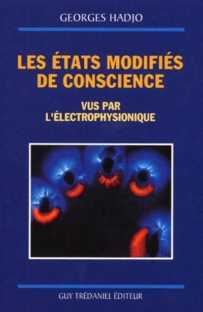 ETATS MODIFIES DE CONSCIENCE (LES)