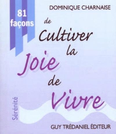 81 FACONS DE CULTIVER LA JOIE DE VIVRE