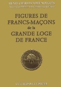 FIGURES DE FRANCS-MACONS DE LA GRANDE LOGE DE FRANCE