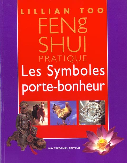 FENG SHUI PRATIQUE ET SYMBOLES PORTE BONHEUR
