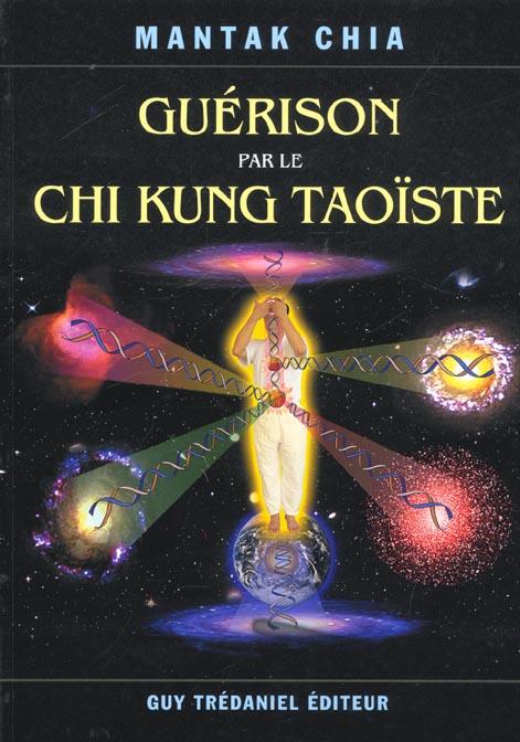 GUERISON PAR LE CHI KUNG TAOISTE