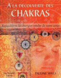 A LA DECOUVERTE DES CHAKRAS