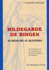 HILDEGARDE DE BINGEN : LA MEDECINE AU QUOTIDIEN