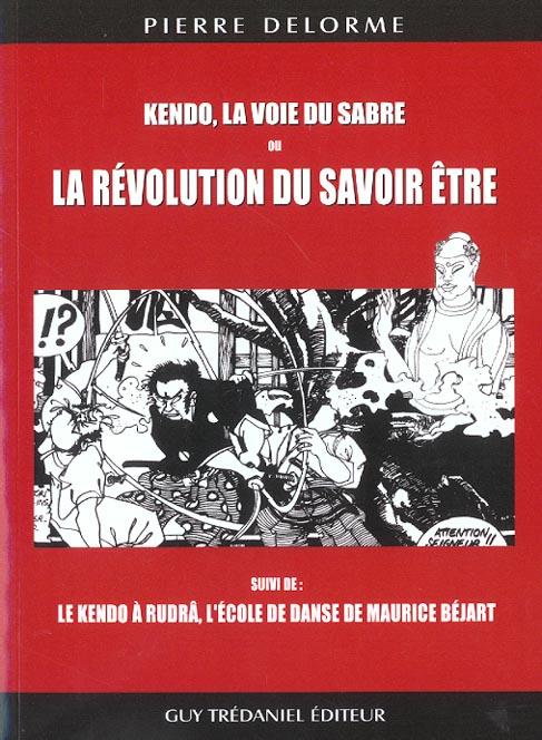 KENDO, LA VOIE DU SABRE,OU LA REVOLUTION DU SAVOIR ETRE