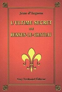 ULTIME SECRET DE RENNES-LE-CHATEAU (L')