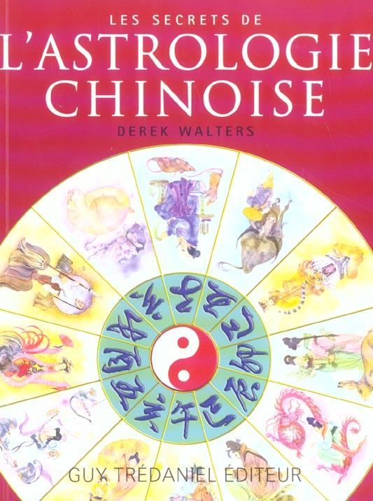 SECRETS DE L'ASTROLOGIE CHINOISE (LES)