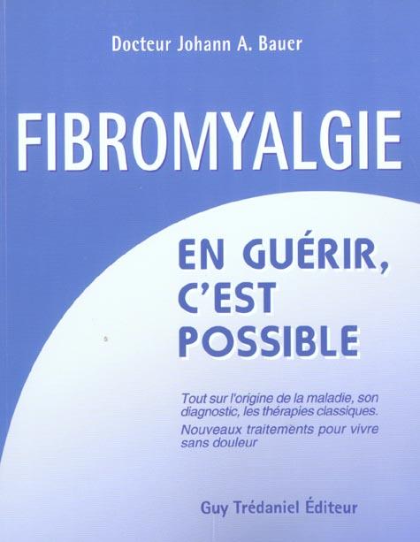 LA FIBROMYALGIE : EN GUERIR C'EST POSSIBLE