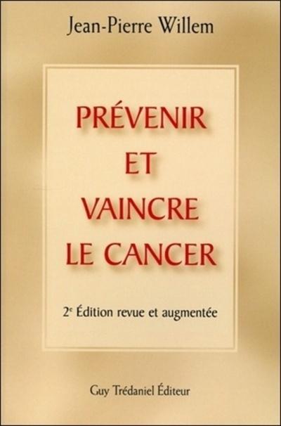 PREVENIR ET VAINCRE LE CANCER