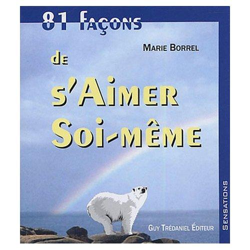 81 FACONS DE S'AIMER SOI-MEME