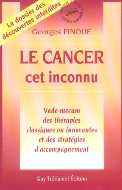 CANCER : CET INCONNU (LE)