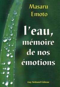 EAU : MEMOIRE DE NOS EMOTIONS (L')