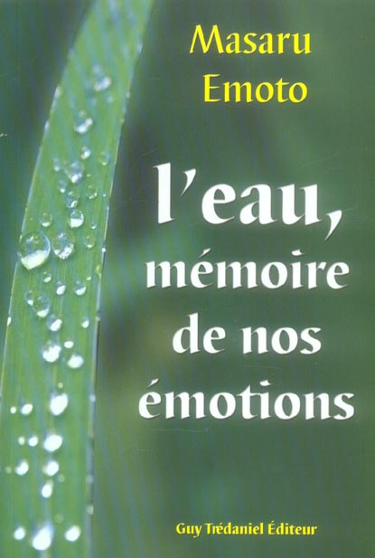 EAU : MEMOIRE DE NOS EMOTIONS (L')