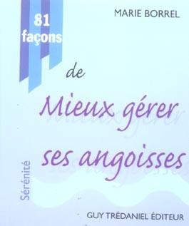 81 FACONS DE MIEUX GERER SES ANGOISSES...