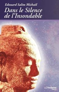 DANS LE SILENCE DE L'INSONDABLE