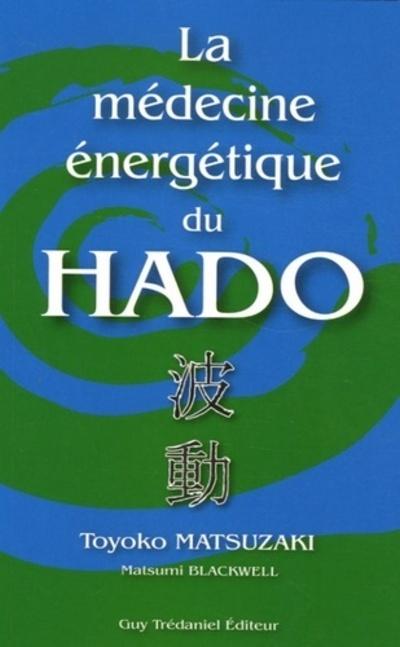MEDECINE ENERGETIQUE DU HADO (LA)