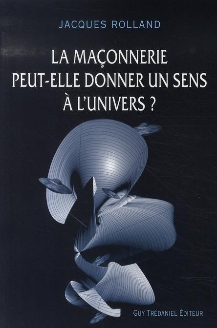 MACONNERIE PEUT ELLE DONNER UN SENS A L'UNIVERS (LA)