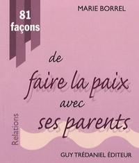 81 FACONS DE FAIRE LA PAIX AVEC SES PARENTS