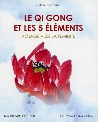 QI GONG ET LES 5 ELEMENTS (LE)