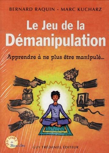 JEU DE LA DEMANIPULATION (LE)