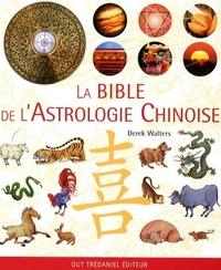 BIBLE DE L'ASTROLOGIE CHINOISE (LA)
