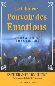 FABULEUX POUVOIR DES EMOTIONS (LE)
