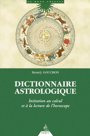 DICTIONNAIRE ASTROLOGIQUE (REEDITION)