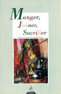 MANGER, JEUNER, SACRIFIER