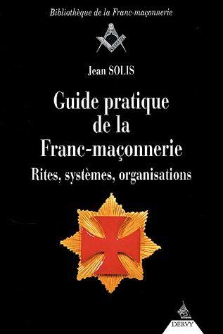 GUIDE PRATIQUE DE LA FRANC-MACONNERIE