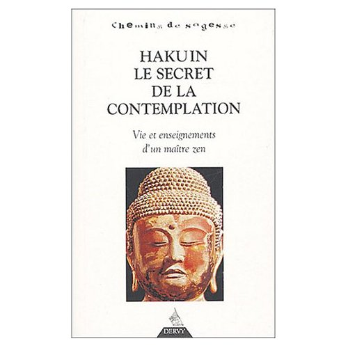 HAKUIN LE SECRET DE LA CONTEMPLATION