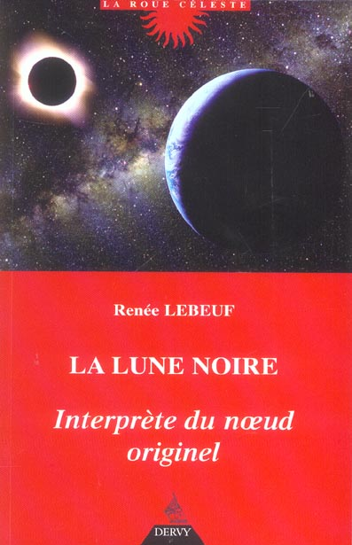 LUNE NOIRE INTERPRETE DU NOEUD ORIGINEL (LA)