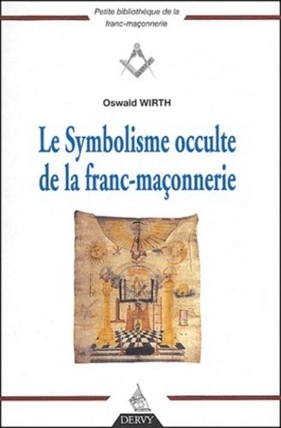 LE SYMBOLISME OCCULTE DE LA FRANC-MACONNERIE