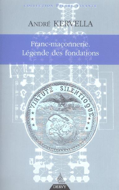 FRANC MACONNERIE - LEGENDE DES FONDATIONS