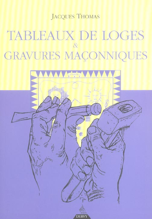 TABLEAUX DE LOGES ET GRAVURES MACONNIQUES