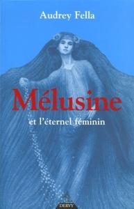 MELUSINE ET L'ETERNEL FEMININ