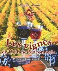LES VIGNES DE LA FRANC-MACONNERIE