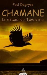 CHAMANE LE CHEMIN DES IMMORTELS