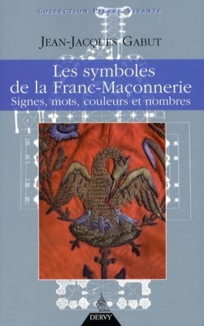 SYMBOLES DE LA FRANC-MACONNERIE (LES)