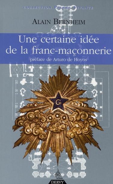 UNE CERTAINE IDEE DE LA FRANC MACONNERIE