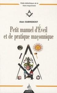 PETIT MANUEL D'EVEIL ET DE PRATIQUE MACONNIQUE