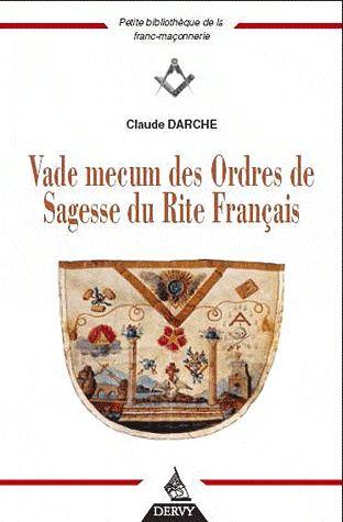 VADE-MECUM DES ORDRES DE SAGESSE DU RITE FRANCAIS