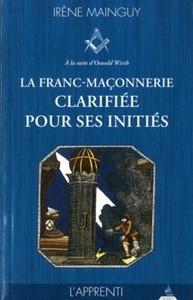 FRANC MACONNERIE CLARIFIEE POUR SES INITIES (LA) T1 L'APPRENTI