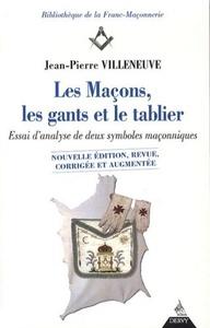 MACONS LES GANTS ET LE TABLIER (LES) NOUVELLE EDITION REVUE CORRIGEE AUGMENTEE