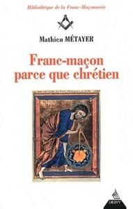 FRANC-MACON PARCE QUE CHRETIEN