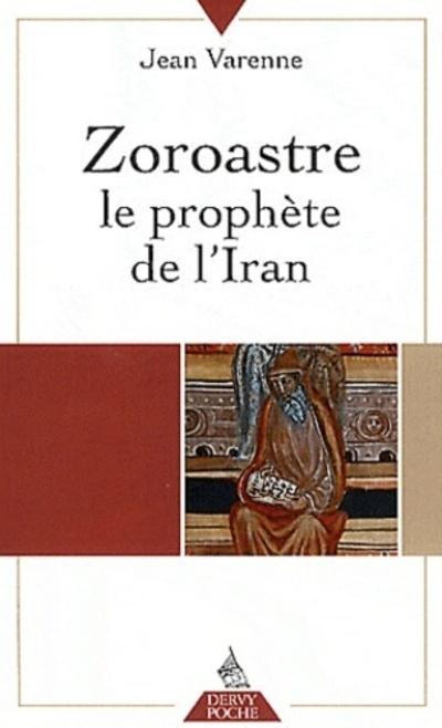 ZOROASTRE LE PROPHETE DE L IRAN