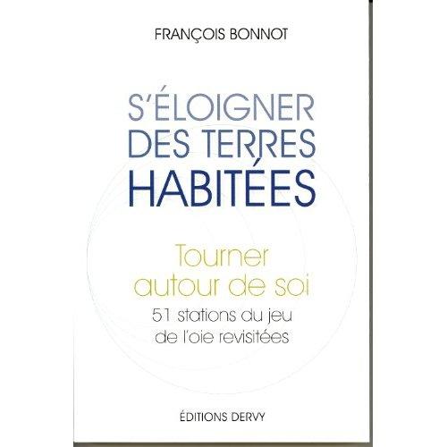 S'ELOIGNER DES TERRES HABITEES - TOURNER AUTOUR DE SOI