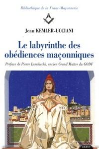 DANS LE LABYRINTHE DES OBEDIENCES MACONNIQUES